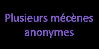 Plusieurs mécènes anonymes